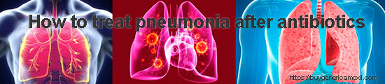 How to treat pneumonia after antibiotics